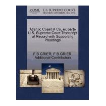 Atlantic Coast R Co, Ex Parte U.s. Supreme Court, F B Grier