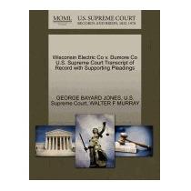 Libro Wisconsin Electric Co V. Dumore Co U.s., George Bayard