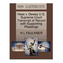 Hess V. Dewey U.s. Supreme Court Transcript Of, H L Faulkner