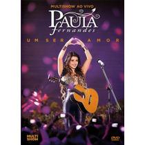 Dvd Paula Fernandes: Um Ser Amor (lacrado) + Frete Grátis*