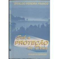 Livro Sob A Proteçao De Deus Divaldo Pereira Franco