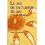 La Oca De Los Huevos De Oro Y Otras Fabulas. Rojo, Sara. Enc