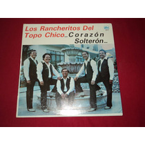 Lp Sellado Los Rancheritos Del Topo Chico Corazon Solteron
