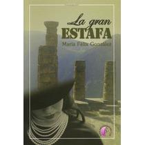 La Gran Estafa (relatos); María Félix González Envío Gratis