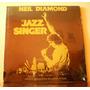 Neil Diamond The Jazz Singer O.s.t.(vinillo Nuevo Sellado)