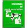 Enfermedades Del Ganado Vacuno Lechero - W. Rebhun - Acribia