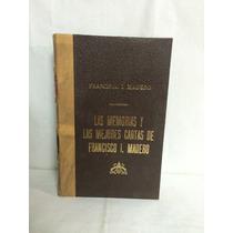 Las Memorias Y Las Mejores Cartas De Fracisco I. Madero