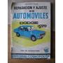 Manual Antiguo Reparacion Y Ajuste De Autos Dodge 1500
