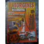 Aborigenes De La Argentina - Incas Aztecas Mayas - Piccolo