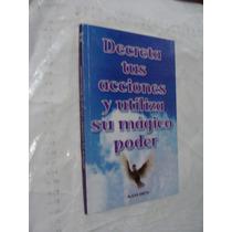 Libro Decreta Tus Acciones Y Utiliza Su Magico Poder , Alexa