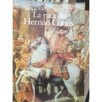 La Ruta De Hernán Cortés Fernando Benítezbenitez