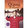 Qi Gong De Shaolin - Shi Xinggui