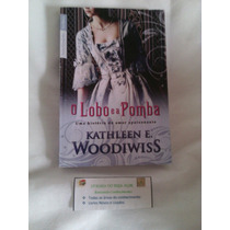 Livro O Lobo E A Pomba Kathleen E. Woodiwiss Seminovo