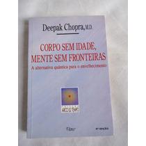 Livro Corpo Sem Idade, Mente Sem Fronteiras Deepak Chop