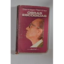 Obras Escogidas Santiago Ramirez Ed. Linea, 1983.