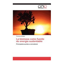 Biomasa Como Fuente De Energia Sustentable, Francisco Burgos