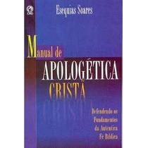 Manual De Apologética Cristã - Livro - Esequias Soares -cpad