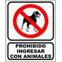 Cartel Prohibido Ingresar Con Animales Alto Impacto 22x28