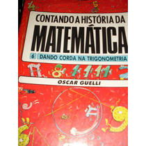 Contando A História Da Matemática 6: Dando Corda Na Trigonom