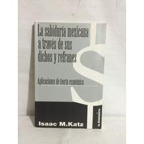 La Sabiduría Mexicana A Través De Sus Dichos Y Frases 1 Vol