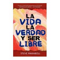 Libro Vida, La Verdad, Y Ser Libre, Steve Maraboli