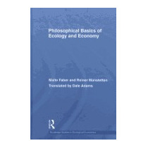 Philosophical Basics Of Ecology And Economy, Faber Malte