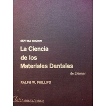 La Ciencia De Los Materiales Dentales, R. W. Phillips