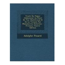 Traite Du Palper Abdominal Au Point De Vue, Adolphe Pinard