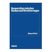 Kooperation Zwischen Banken Und Versicherungen, Helmut Peick