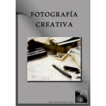 Tutorial De Fotografia Creativa - Libro