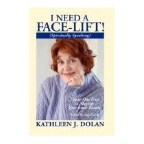 Libro I Need A Face-lift! (spiritually Speaking), Kathleen D