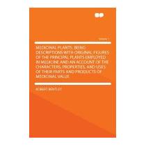 Medicinal Plants. Being Descriptions With, Robert Bentley
