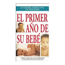 Libro Primer Ano De Su Bebe = Your Babys First, Steven P She