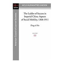 Ladder Of Success In Imperial China: Aspects Of, Ping-ti Ho