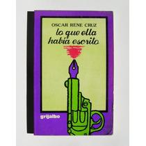 Oscar Rene Cruz Lo Que Ella Habia Escrito Libro 1980