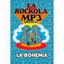 La Rockola Mp3 La Bohemia