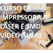 **curso De Impressora A Laser E Componentes Smd Em Vídeo***