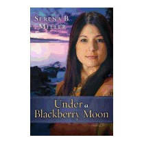 Under A Blackberry Moon, Serena B Miller