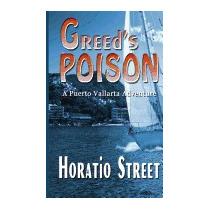 Libro Greeds Poison: A Puerto Vallarta, Mr Horatio Street