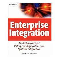 Enterprise Integration: An Architecture For, Fred A Cummins