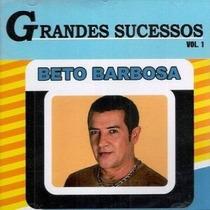 Cd - Beto Barbosa - Grandes Sucessos - Lacrado