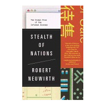 Stealth Of Nations: The Global Rise Of The, Robert Neuwirth