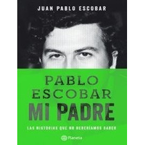 Libro Digital - Pablo Escobar. Mi Padre - Juan Pablo Escobar