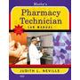Mosbys Pharmacy Technician Lab Manual, Judith Neville