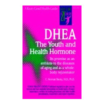 Dhea: The Youth And Health Hormone, C Norman Shealy