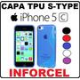 Capa Premium Tpu S-type Apple Iphone 5c - 6 Cores Frete 7,00