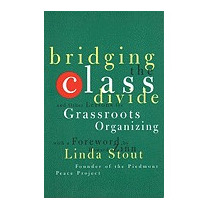 Bridging The Class Divide: And Other Lessons, Linda Stout