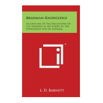 Brahman-knowledge: An Outline Of The Philosophy, L D Barnett