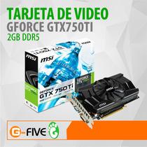 Tarjeta De Video Gtx750ti Msi Gforce 2gb Ddr5