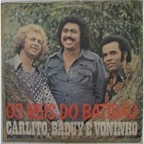 Lp Os Reis Do Batidão - Carlito - Baduy - Voninho - 1976